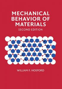 Mechanical Behavior of Materials 2nd edition William Hosford