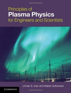 Principles of Plasma Physics for Engineers and Scientists Umran Inan and Marek Gołkowski