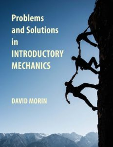Problems and Solutions in Introductory Mechanics David Morin