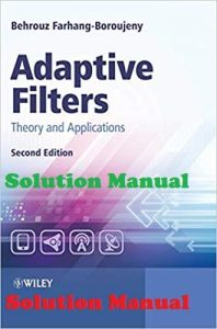 Solution Manual Adaptive Filters 2nd edition Behrouz Farhang-Boroujeny
