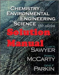 Solution Manual Chemistry for Environmental Engineering and Science Clair Sawyer & Perry McCarty