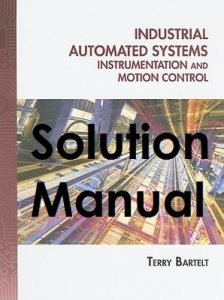 Solution Manual Industrial Automated Systems Terry Bartelt