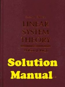 Solution Manual Linear System Theory 2nd edition Wilson Rugh