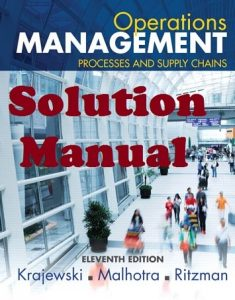 Solution Manual for Operations Management 11th edition Krajewski and Malhotra
