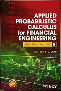 Applied Probabilistic Calculus for Financial Engineering Bertram Chan