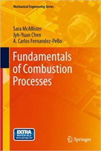 Fundamentals of Combustion Processes Sara McAllister and Jyh-Yuan Chen