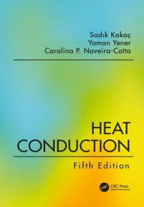 Heat Conduction 5th edition Sadık Kakac and Yaman Yener
