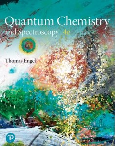 Quantum Chemistry and Spectroscopy 4th edition Thomas Engel