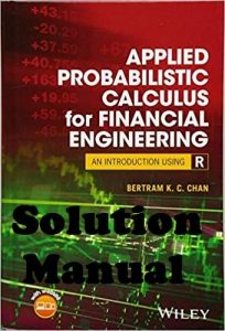 Solution Manual Applied Probabilistic Calculus for Financial Engineering Bertram Chan
