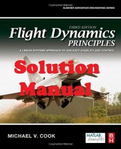 Solution Manual Flight Dynamics Principles 3rd edition Michael Cook
