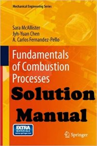 Solution Manual Fundamentals of Combustion Processes Sara McAllister and Jyh-Yuan Chen