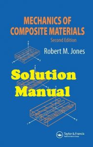 Solution Manual Mechanics Of Composite Materials 2nd edition Robert Jones