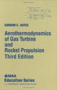 Aerothermodynamics of Gas Turbine and Rocket Propulsion Gordon Oates