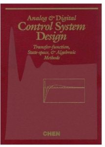 Analog and Digital Control System Design Chi-Tsong Chen