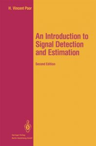 An Introduction to Signal Detection and Estimation Vincent Poor