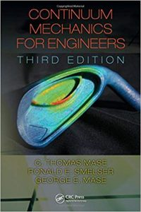 Continuum Mechanics for Engineers 3rd Edition Thomas Mase Ronald Smelser