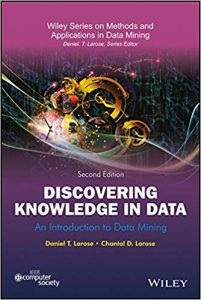 Discovering Knowledge In Data 2nd edition Daniel Larose Chantal Larose