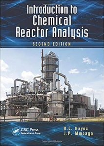 Introduction to Chemical Reactor Analysis Hayes & Mmbaga