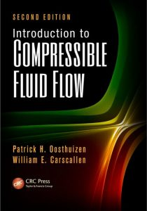 Introduction to Compressible Fluid Flow 2nd edition Patrick Oosthuizen & William Carscallen