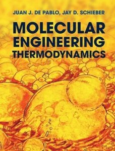 Molecular Engineering Thermodynamics Juan De Pablo Jay Schieber