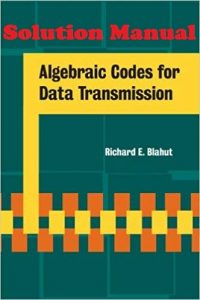 Solution Manual Algebraic Codes for Data Transmission Richard Blahut