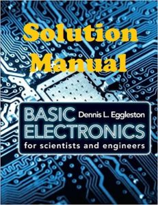 Solution Manual Basic Electronics for Scientists and Engineers Dennis Eggleston