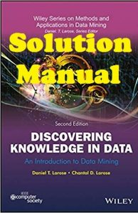 Solution Manual Discovering Knowledge In Data 2nd edition Daniel Larose Chantal Larose