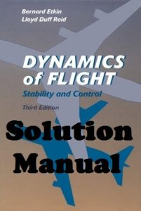 Solution Manual Dynamics of Flight 3rd edition Bernard Etkin Lloyd Reid