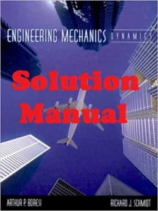Solution Manual Dynamics Arthur Boresi and Richard Schmidt