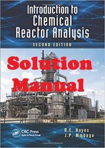 Solution Manual Introduction to Chemical Reactor Analysis Hayes & Mmbaga