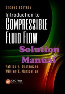 Solution Manual Introduction to Compressible Fluid Flow 2nd edition Patrick Oosthuizen William Carscallen