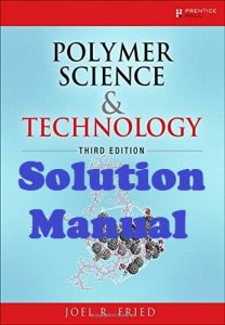 Solution Manual Polymer Science and Technology 3rd edition Joel Fried