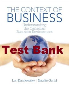 Test Bank The Context of Business Len Karakowsky, and Natalie Guriel