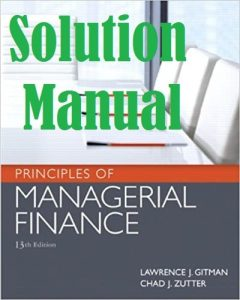 Solution Manual Managerial Finance 13th edition Lawrence Gitman Chad Zutter