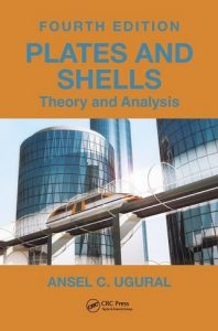 Plates and Shells: Theory and Analysis 4th Edition Ansel Ugural