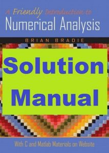 Solution Manual A Friendly Introduction to Numerical Analysis Brian Bradie