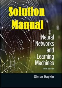 Solution Manual Neural Networks and Learning Machines 3rd edition Simon Haykin