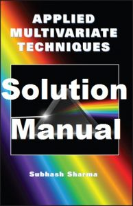 Solution Manual Applied Multivariate Techniques Subhash Sharma