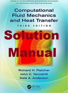 Solution Manual Computational Fluid Mechanics and Heat Transfer 3rd Edition Richard Pletcher & John Tannehill