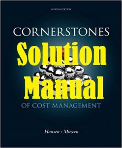 Solution Manual Cornerstones of Cost Management 2nd edition Don Hansen and Maryanne Mowen