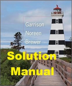 Solution Manual Managerial Accounting 15th Edition Ray Garrison & Eric Noreen