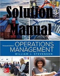 Solution Manual Operations Management 13th edition William Stevenson