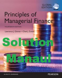 Solution Manual for Principles of Managerial Finance 14th Edition Global Edition Lawrence Gitman and Chad Zutter