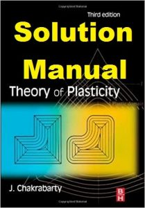 Solution Manual Theory of Plasticity 3rd Edition Jagabanduhu Chakrabarty