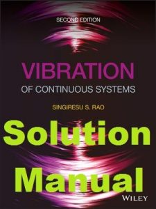 Solution Manual Vibration of Continuous Systems 2nd edition Singiresu S. Rao