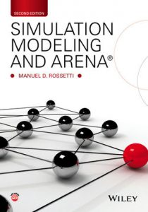 Simulation Modeling and Arena 2nd edition Manuel Rossetti