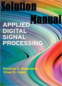 Solution Manual Applied Digital Signal Processing by Dimitris Manolakis & Vinay Ingle