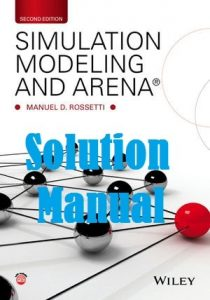 Solution Manual Simulation Modeling and Arena 2nd edition Manuel Rossetti