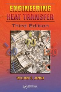 Engineering Heat Transfer 3rd edition William Janna