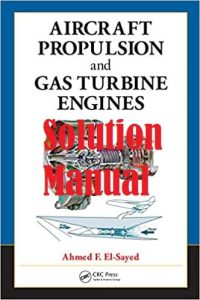 Solution Manual Aircraft Propulsion and Gas Turbine Engines 1st Edition Ahmed El-Sayed